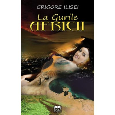 La gurile Africii - Grigore Ilisei