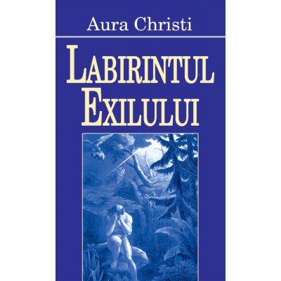 Labirintul exilului - Aura Christi