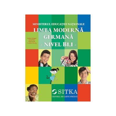 Limba moderna Germana, Nivel B1. 1 - Stefanie Dengler, Sarah Fleer, Paul Rusch, Cordula Schurig