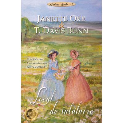 Locul de intalnire volumul 1 SERIA Cantecul Acadiei - Janette Oke, T. Davis Bunn