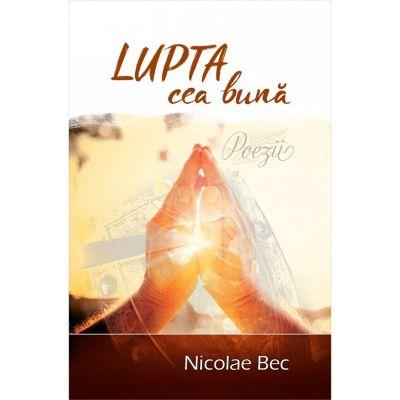 Lupta cea buna - Nicolae Bec