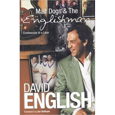 Mad Dogs & The Englishman. Confessions of a Loon - David English