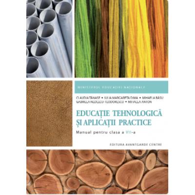 Manual pentru clasa 7 Educatie Tehnologica si Aplicatii Practice (Claudia Tanase)
