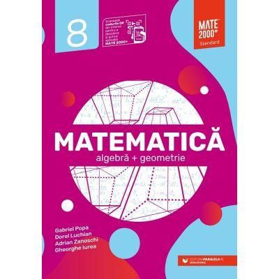 Matematica. Algebra, geometrie. Clasa a VIII-a. Standard - Gheorghe Iurea, Dorel Luchian, Gabriel Popa, Adrian Zanoschi