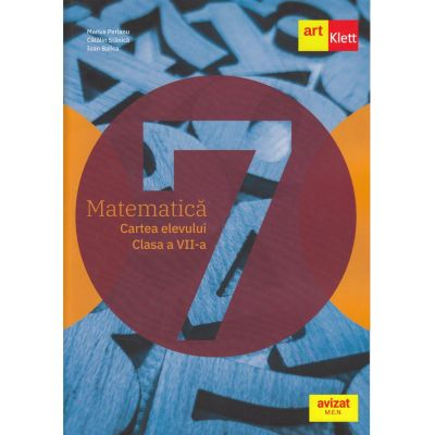 Matematica. Cartea elevului. Clasa a VII-a - Marius Perianu, Catalin Stanica, Ioan Balica