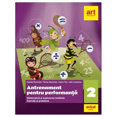 MATEMATICA. Exercitii si probleme. Antrenament pentru performanta. Clasa a II-a - Daniela Berechet, Florian Berechet, Jeana Tita, Lidia Costache
