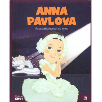 MICII EROI. Anna Pavlova