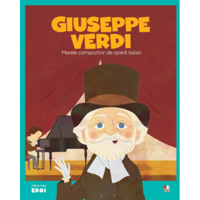 MICII EROI. Giuseppe Verdi