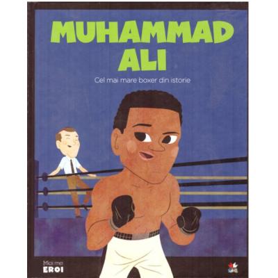 MICII EROI. Muhammad Ali