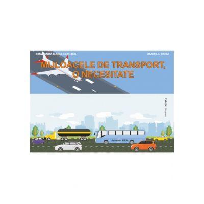 Mijloacele de transport, o necesitate. Mapa - Smaranda Maria Cioflica, Daniela Dosa