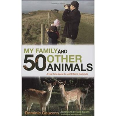 My Family and 50 Other Animals. A Year with Britain's Mammals - Dominic Couzens