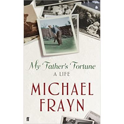 My Father's Fortune. A Life - Michael Frayn