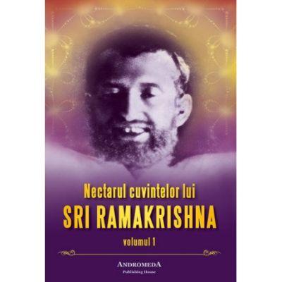 Nectarul cuvintelor lui Ramakrishna. Volumul 1 - Mahendranath Gupta