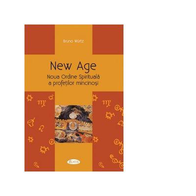 New Age. Noua ordine Spirituala a profetilor mincinosi - Bruno Wurtz