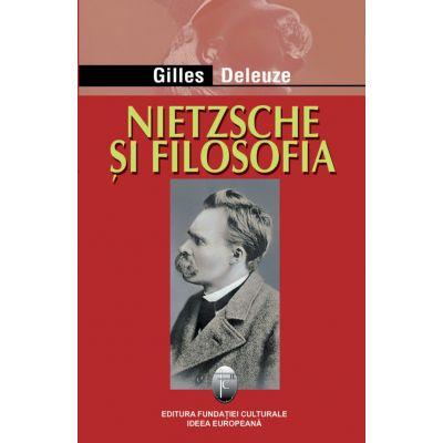 Nietzsche si filosofia - Gilles Deleuze