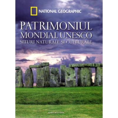 Patrimoniul Mondial UNESCO. Situri naturale si culturale. Vol. 2