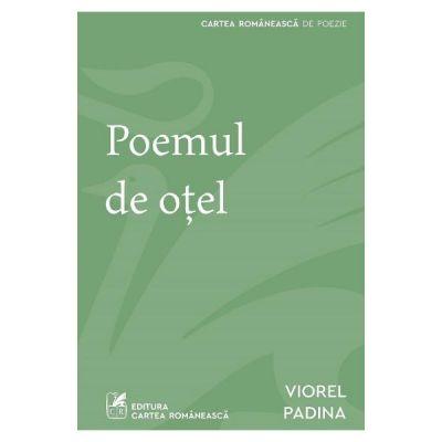 Poemul de otel - Viorel Padina