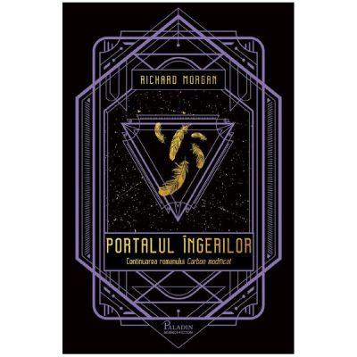 Portalul ingerilor - Richard Morgan