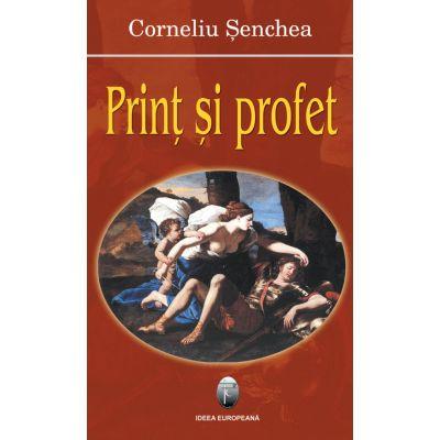 Print si profet - Corneliu Senchea