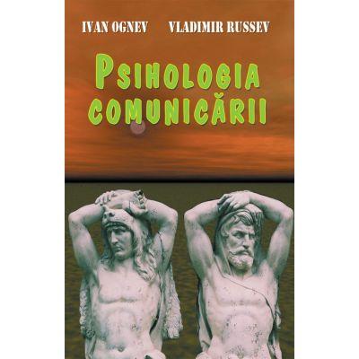 Psihologia comunicarii - Ivan Ognev, Vladimir Rusev