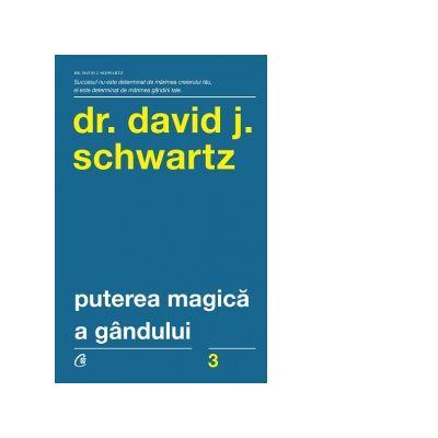 Puterea magica a gandului (editia a V-a) - David J. Schwartz