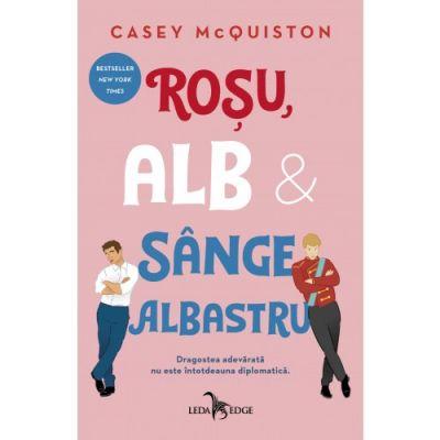Rosu, alb si sange albastru - Casey McQuiston