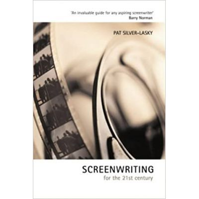 Screenwriting for the 21st Century - Pat Silver-Lasky