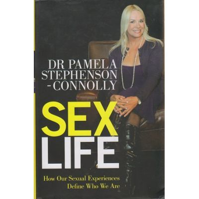 Sex Life. How Our Sexual Encounters and Experiences Define Who We Are - Pamela Stephenson