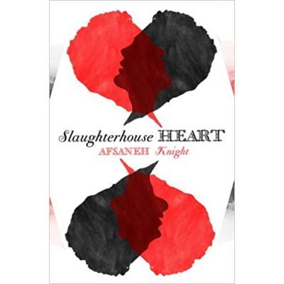 Slaughterhouse Heart - Afsaneh Knight