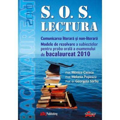 S. O. S. Lectura. Comunicarea literara si non-literara - Oana-Melania Popescu, Monica Cazacu, Georgeta Sarbu