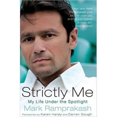 Strictly Me. My Life Under the Spotlight - Mark Ramprakash