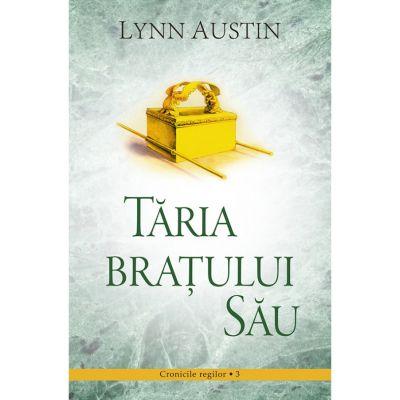 Taria Bratului Sau volumul 3 SERIA Cronicile regilor - Lynn Austin