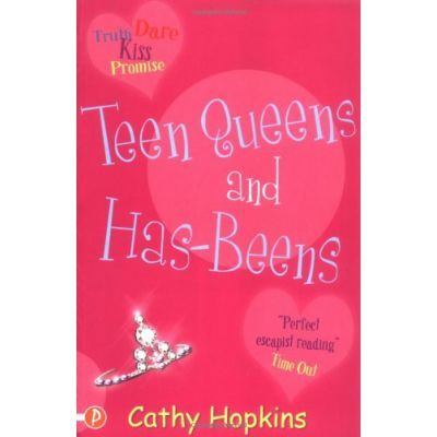 Teen Queens and Has-Beens. Truth, Dare, Kiss or Promise 3 - Cathy Hopkins