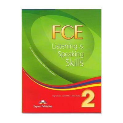 Teste limba engleza FCE Listening and Speaking Skills 2 Manualul elevului - Virginia Evans, Jenny Dooley, James Milton