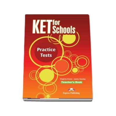 Teste limba engleza KET for Schools Manualul profesorului - Virginia Evans, Jenny Dooley