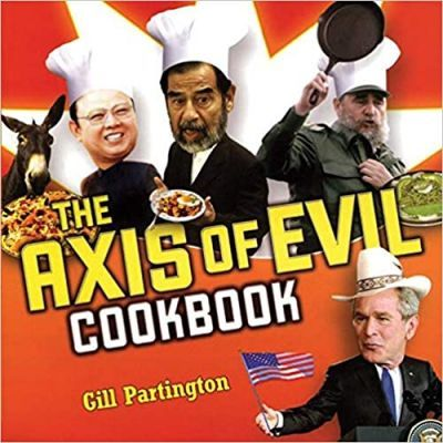 The Axis of Evil Cookbook - Gill Partington
