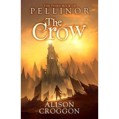 The Crow. The Third Book of Pellinor - Alison Croggon