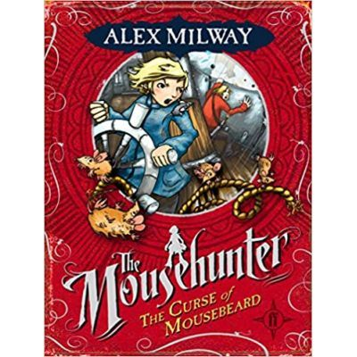 The Curse of Mousebeard - Alex Milway