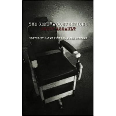 The Geneva Conventions Under Assault - Sarah Perrigo, Jim Whitman