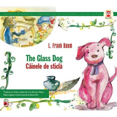 The Glass Dog / Cainele de Sticla - Lyman Frank Baum