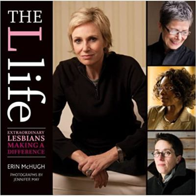 The L Life. Extraordinary Lesbians Making a Difference - Erin McHugh