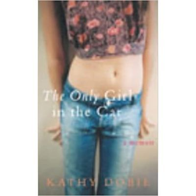 The Only Girl in the Car. A Memoir - Kathy Doble
