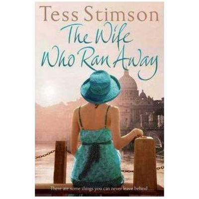The Wife Who Ran Away - Tess Stimson