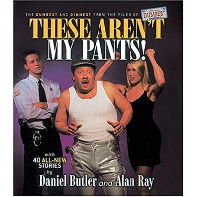 These Aren't My Pants! - Daniel Butler, Alan Ray, Mike Harris