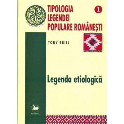 Tipologia legendei populare romanesti, vol 1 - Tony Brill