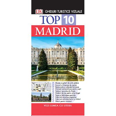 Top 10. Madrid. Ghiduri turistice vizuale