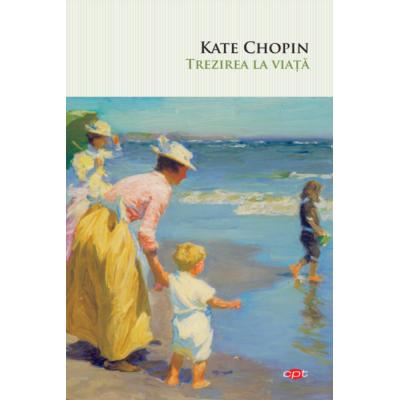 Trezirea la viata - Kate Chopin