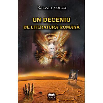 Un deceniu de literatura romana - Razvan Voncu