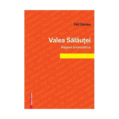 Valea Salautei, repere onomastice - Vali Ganea