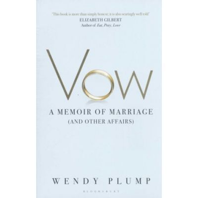 Vow. A Memoir of Marriage - Elizabeth Gilbert